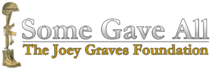 Some Gave All - The Joey Graves Foundation